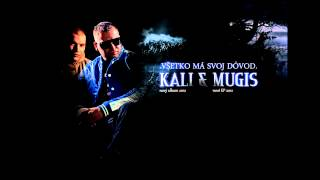 Kali & Mugis - Všetko Má Svoj Dôvod /HD