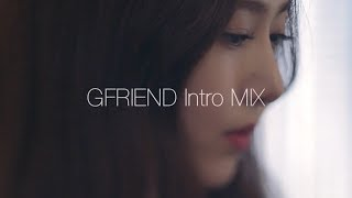 GFRIEND_ All Album Intro MIX / 인트로 믹스