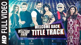 Welcome Back (Title Track) FULL VIDEO Song - Mika Singh | John Abraham | Welcome Back | T-Series