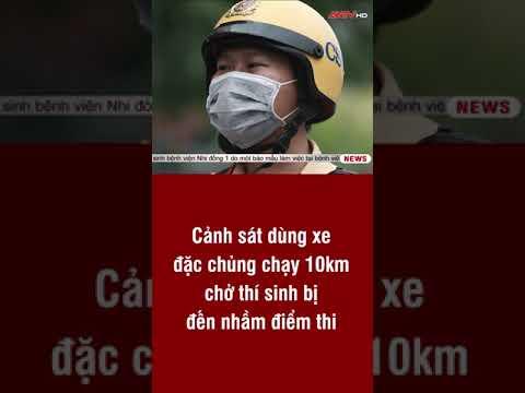 Cảnh sát dùng xe đặc chủng chạy 10km chở thí sinh đến nhầm điểm thi | ANTV#short