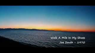 Walk A Mile In My Shoes - Joe South - 1970