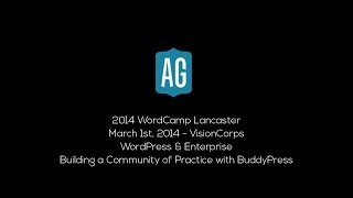 preview picture of video '2014 WordCamp Lancaster - Building a Community of Practice with BuddyPress'
