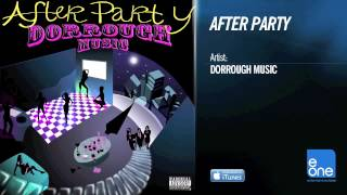 """Dorrough """"After Party"""" (OFFICIAL AUDIO)"""