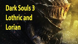 Dark Souls 3 - Melee Strategy Boss - Lothric and Lorian