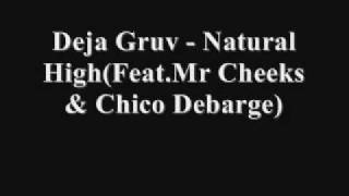 DEJA GRUV - NATURAL HIGH (FEAT. MR. CHEEKS & CHICO DEBARGE)