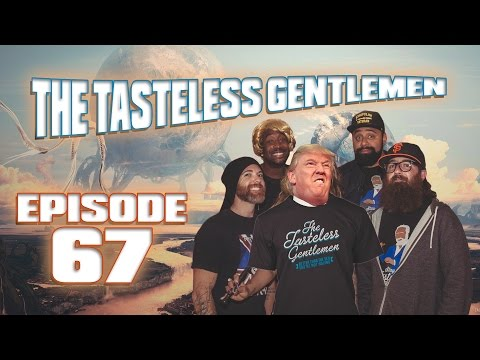 The Tasteless Gentlemen Show – Episode 67