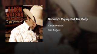 Nobody's Crying But The Baby
