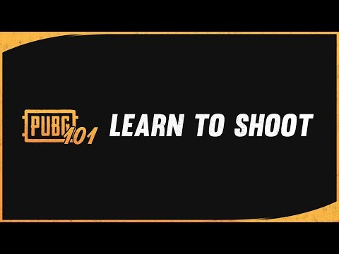 PUBG 101 Lesson 1: Shooting