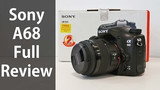 Sony (Alpha) A68 Review - Full Hands on with Real life Image & Video samples