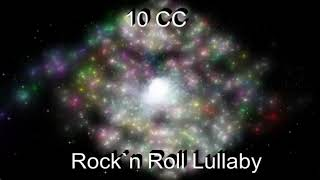 Rockclassics: 10 CC-Rock`n Roll Lullaby
