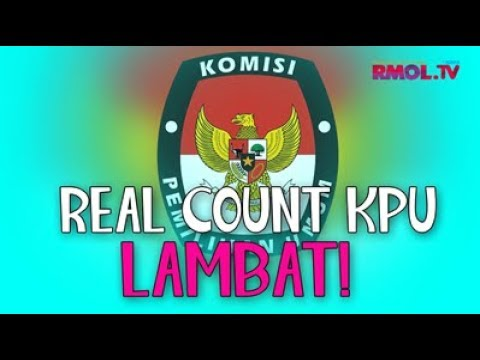 Real Count KPU Lambat!