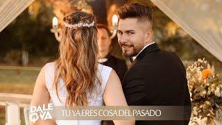 Dale Q' Va - Tú Ya Eres Cosa Del Pasado (Video Oficial)
