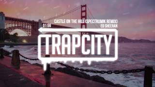 Ed Sheeran  Castle On The Hill SPECTRUMK Remix