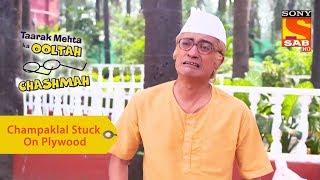 Your Favorite Character   Champaklal Stuck On Plywood   Taarak Mehta Ka Ooltah Chashmah