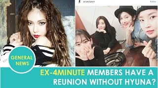 Ex - 4minute members have a reunion without HyunA