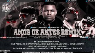Plan B Ft. Amaro, Ñengo Flow Y Jory - Amor De Antes (Official Remix)(Letra)