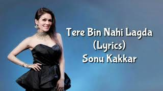 Tere Bin Nahi Lagda (Lyrics) Sonu Kakkar - YouTube