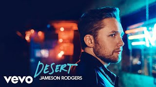 Jameson Rodgers Desert