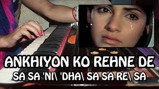 Ankhiyon Ko Rehne De Ankhiyo Ke Aaspaas - Harmonium Tutorial & Notation by Rashmi Bhardwaj