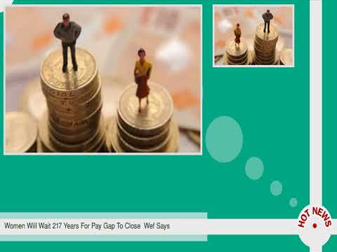 Women Will Wait 217 Years For Pay Gap To Close  Wef Says