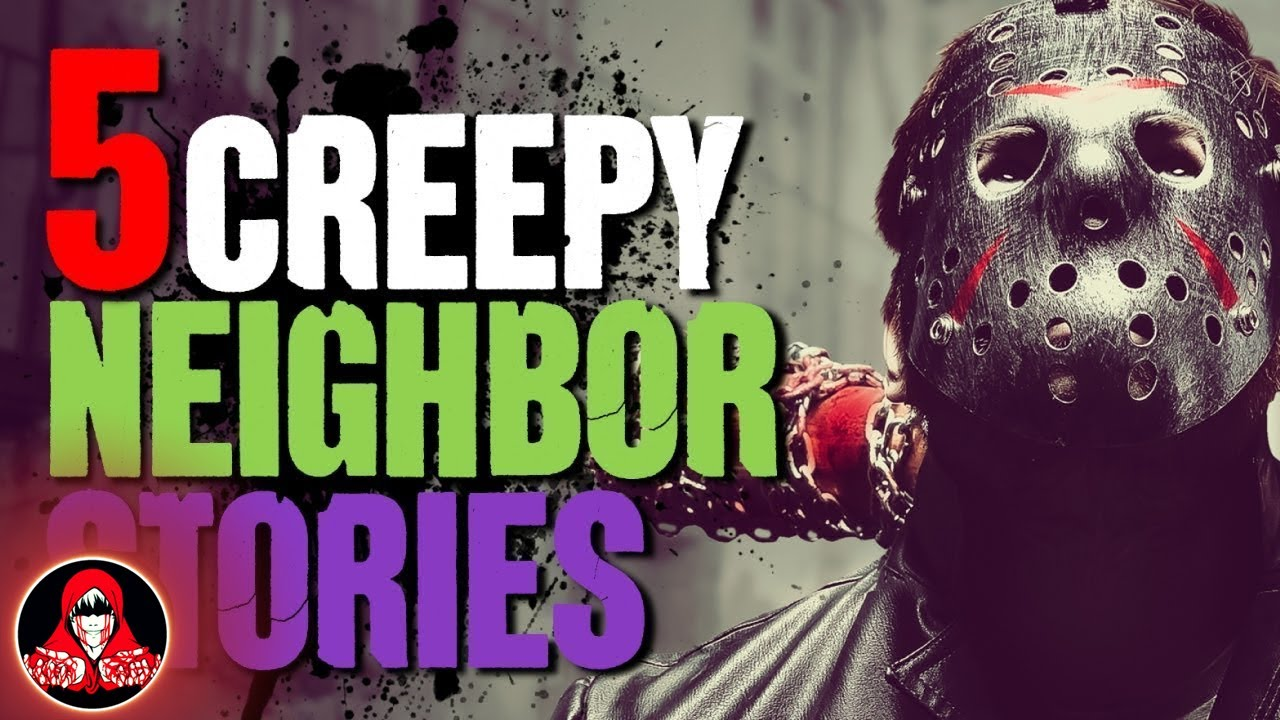 5 REAL Scary Neighbor Stories - Darkness Prevails - YouTube