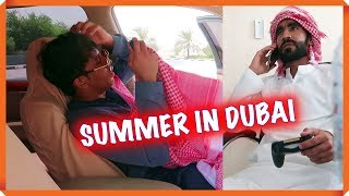 Zubair Sarookh - LIFE DURING SUMMER IN DUBAI
