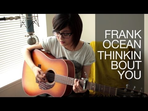 Thinkin Bout You (Frank Ocean Cover) - Daniela Andrade