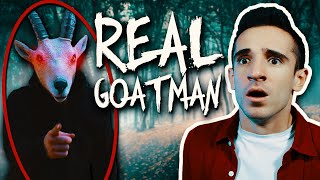 GOATMAN IS REAL!