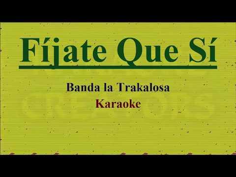 Fíjate que sí - Karaoke   -  Edwin Luna y La Trakalosa de Monterrey