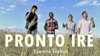 Cuarteto Exaltad - Pronto Iré - Música Cristiana