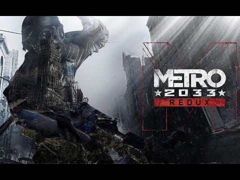 Metro 2033 Redux - прохождение №1