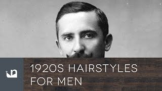 1920s Hairstyles For Men