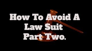 How To Avoid A Lawsuit, Part Two