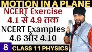 Exercise 4.1 to 4.9 Chapter 4 Motion In A Plane Class 11 Physics