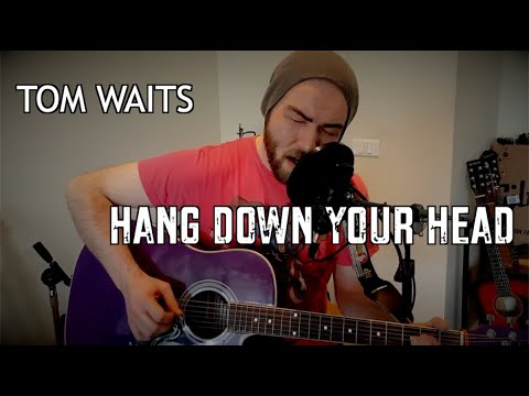 Hang Down Your Head (Tom Waits - Cover)