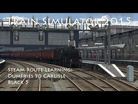 Train Simulator 2015 - Steam Route Learning: Dumfries to Carlisle (Black 5)
