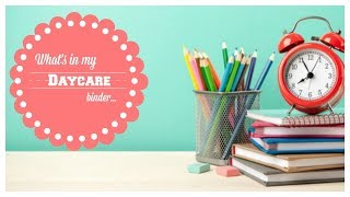 WHATS IN MY DAYCARE BINDER | DAYCARE PROVIDER ORGANIZATION