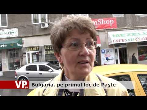 Bulgaria, pe primul loc de Paşte