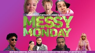 DRAMA ALERT! ! Trisha vs David Dobrik,  Queen Naija vs Tina & MORE |MessyMonday