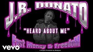 J.R. Donato - Heard About Me (Audio)