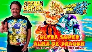 Adrián Barba - Ultra Super Alma de Dragon (Dragon Ball Kai Insert Song) cover latino