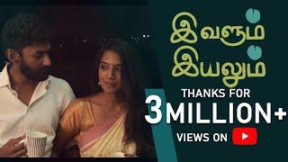 IVALUM IYALUM | Tamil Short Film 4k |  2020