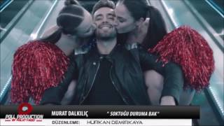 Murat Dalkılıç- Soktuğu Duruma Bak Remix (Hürkan Demirkaya Remix)
