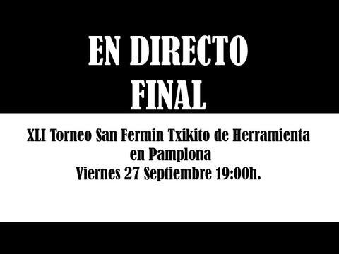 XLI Torneo San Fermin Txikito de Herramienta en Pamplona