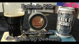Booze Reviews - Ep. 242 - Oskar Blues - Death By Coconut