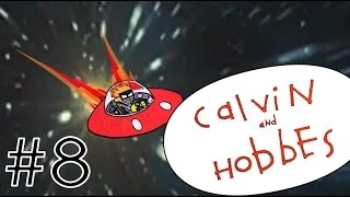 Calvin And Hobbes (The Web-Show) Episode 8