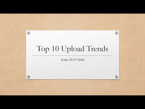Top 10 Upload Trends  for today 29/07/2020
