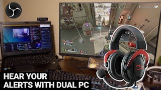 Hear Your Alerts on a Dual PC Stream with OBS