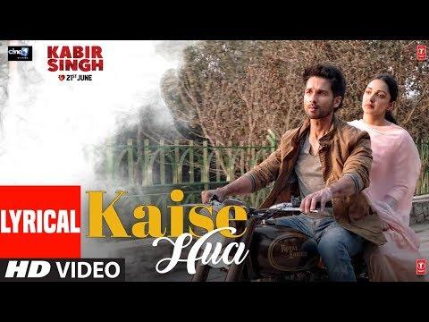 Download LYRICAL: Kaise Hua | Kabir Singh | Shahid K, Kiara A, Sandeep V | Vishal Mishra, Manoj Muntashir HD Mp4 3GP Video and MP3