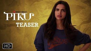 Piku - Trailer Teaser